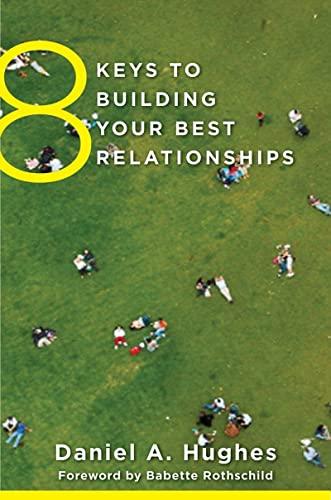9780393708202: 8 Keys to Building Your Best Relationships (8 Keys to Mental Health)