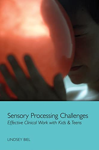 9780393708349: Sensory Processing Challenges: Effective Clinical Work with Kids & Teens (Norton Professional Book)