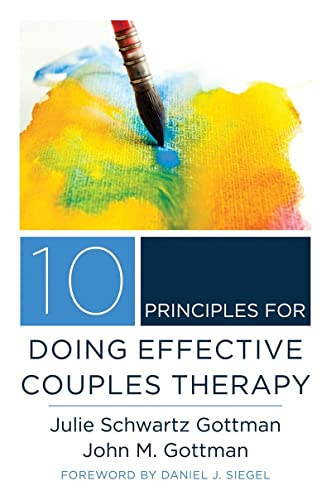 9780393708356: 10 Principles for Doing Effective Couples Therapy (Norton Series on Interpersonal Neurobiology)