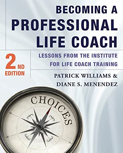 9780393708363: Becoming a Professional Life Coach: Lessons from the Institute of Life Coach Training