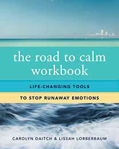9780393708417: The Road to Calm Workbook: Life-Changing Tools to Stop Runaway Emotions