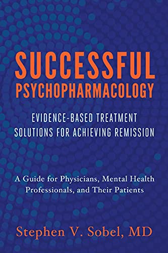 9780393708578: Successful Psychopharmacology: Evidence-Based Treatment Solutions for Achieving Remission