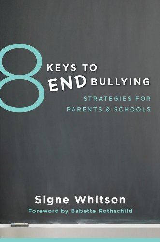 9780393709285: 8 Keys to End Bullying: Strategies for Parents & Schools (8 Keys to Mental Health)