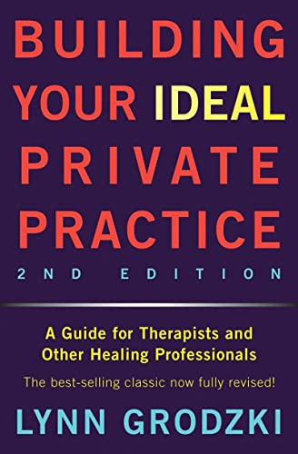 9780393709483: Building Your Ideal Private Practice: A Guide for Therapists and Other Healing Professionals
