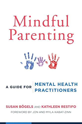 9780393709926: Mindful Parenting: A Guide for Mental Health Practitioners