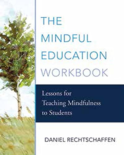 9780393710465: The Mindful Education Workbook: Lessons for Teaching Mindfulness to Students