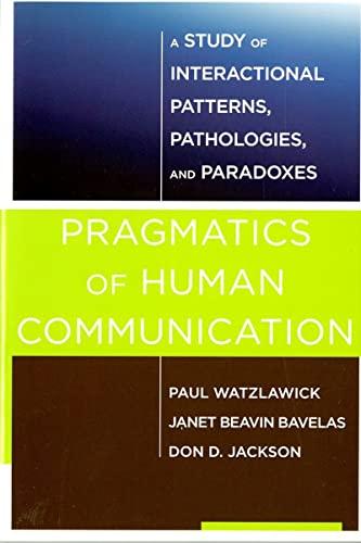 9780393710595: Pragmatics of Human Communication: A Study of Interactional Patterns, Pathologies, and Paradoxes