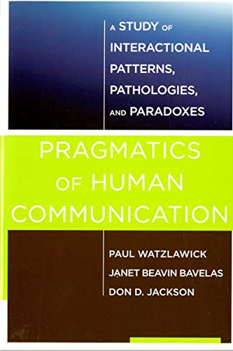9780393710595: Pragmatics of Human Communication: A Study of Interactional Patterns, Pathologies and Paradoxes