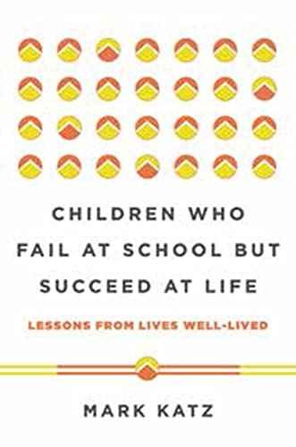 9780393711417: Children Who Fail at School But Succeed at Life: Lessons from Lives Well-Lived
