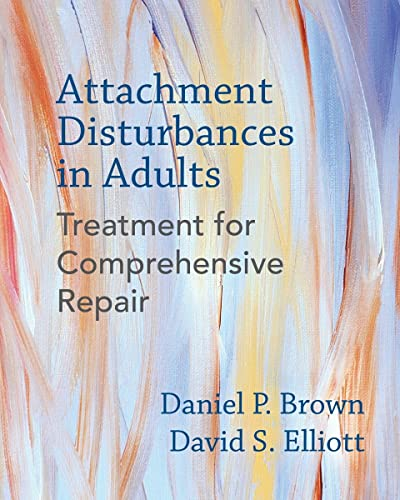 9780393711523: Attachment Disturbances in Adults: Treatment for Comprehensive Repair