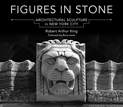 9780393712438: Figures in Stone: Architectural Sculpture in New York City