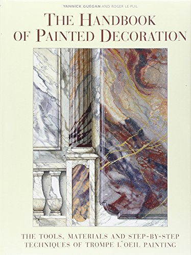 9780393730012: The Handbook of Painted Decoration: The Tools, Materials, and Step-By-Step Techniques of Trompe-L'Oeil Painting