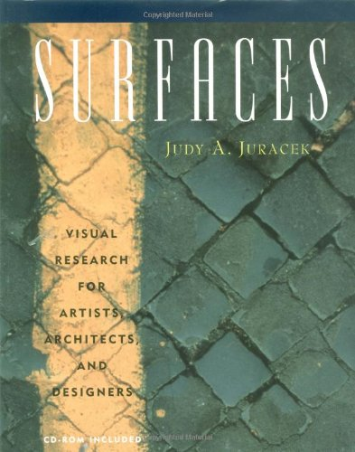 SURFACES: VISUAL RESEARCH for ARTISTS, ARCHITECTS, and DESIGNERS (SURFACES SERIES) *: JURACEK, Judy...