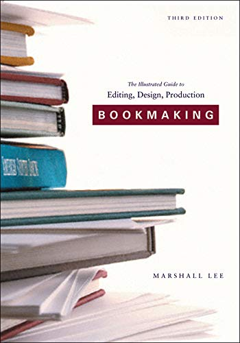Bookmaking: Editing, Design, Production (Third Edition) (Balance: Lee, Marshall