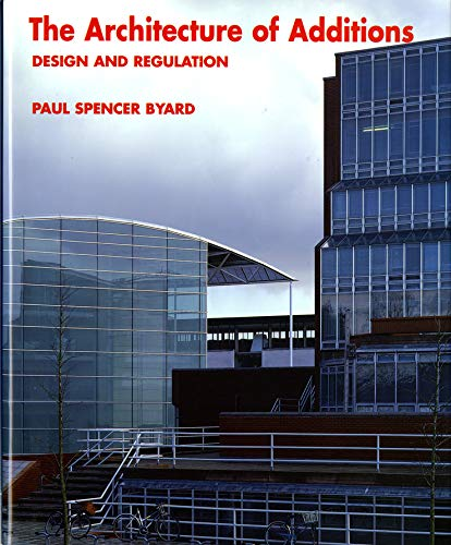 9780393730210: The Architecture of Additions: Design and Regulation (Norton Books for Architects & Designers)