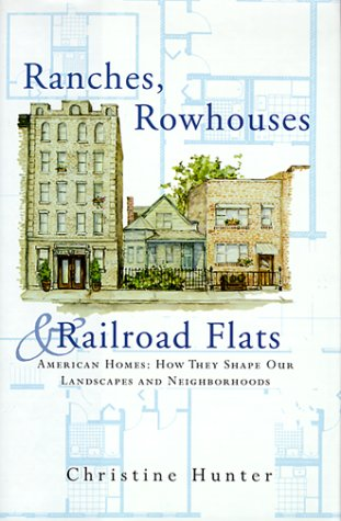 9780393730258: Ranches, Rowhouses, and Railroad Flats: American Homes : How They Shape Our Landscapes and Neighborhoods (Norton Book for Architects and Designers)