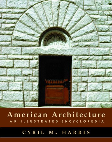 9780393730296: American Architecture: An Illustrated Encyclopedia (Norton Books for Architects & Designers)