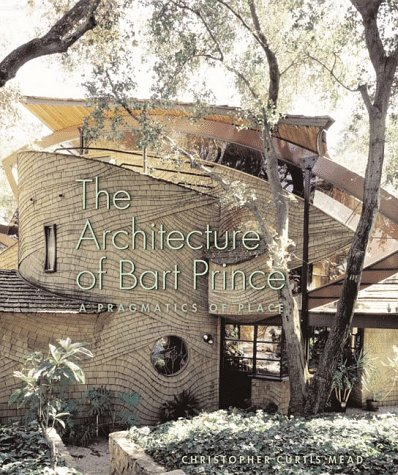 9780393730326: The Architecture of Bart Prince: A Pragmatics of Place (Norton Books for Architects & Designers)