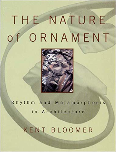 The Nature of Ornament : rhythm and: Bloomer, Kent