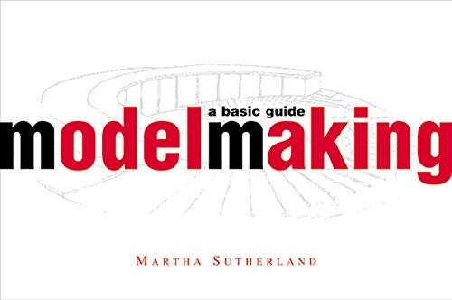 Model Making: A Basic Guide (Norton Professional: Martha Sutherland