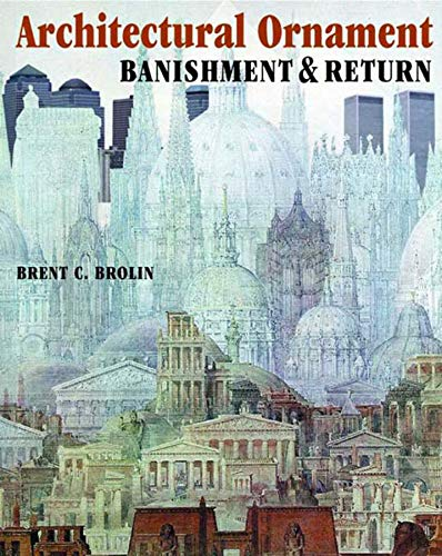 9780393730463: Architectural Ornament: Banishment & Return (Norton Books for Architects & Designers)
