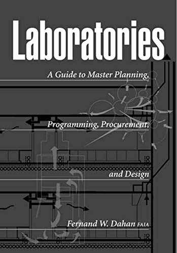 Laboratories: A Guide to Master Planning, Programming,: Dahan, Fernand