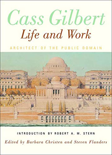 9780393730654: Cass Gilbert, Life and Work: Architect of the Public Domain