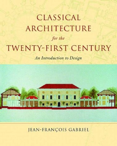 9780393730760: Classical Architecture for the Twenty-First Century: An Introduction to Design (Classical America Series in Art and Architecture)