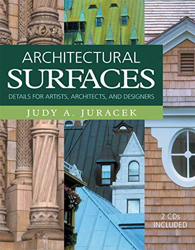 Architectural Surfaces: Details for Artists, Architects, and Designers (Surfaces Series): Judy A. ...