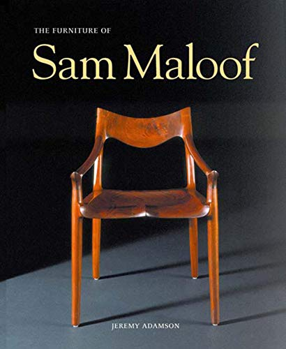 The Furniture of Sam Maloof: Adamson, Jeremy, Maloof,
