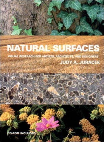 Natural Surfaces: Visual Research for Artists, Architects, and Designers: Juracek, Judy A.
