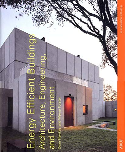 Energy Efficient Buildings: Architecture, Engineering, and the Environment: Hawkes, Dean;Forster, ...