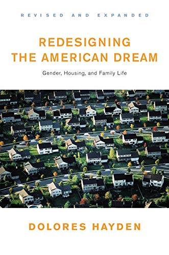9780393730944: Redesigning the American Dream: The Future of Housing, Work and Family Life: Gender, Housing and Family Life