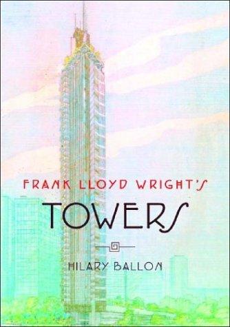 9780393731019: Frank Lloyd Wright's Towers