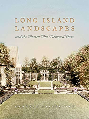 9780393731248: Long Island Landscapes and the Women Who Designed Them