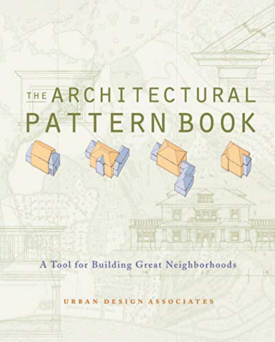 9780393731347: The Architectural Pattern Book: A Tool for Building Great Neighborhoods