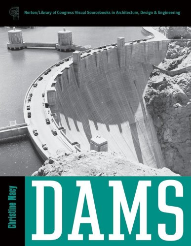 Dams (Library of Congress Visual Sourcebooks): Macy, Christine
