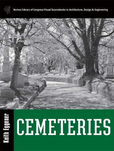 Cemeteries (Library of Congress Visual Sourcebooks): Eggener PhD, Keith