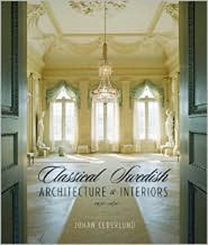 9780393731729: Classical Swedish Architecture and Interiors: 1650-1840