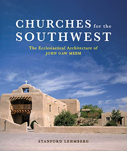 9780393731828: Churches for the Southwest: The Ecclesiastical Architecture of John Gaw Meem
