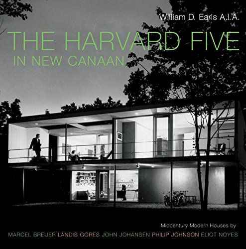 9780393731835: The Harvard Five in New Canaan: Midcentury Modern Houses by Marcel Breuer, Landis Gores, John Johansen, Philip Johnson, Eliot Noyes, and Others