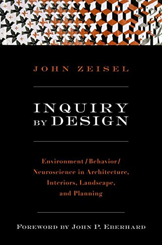 9780393731842: Inquiry by Design: Environment/Behavior/Neuroscience in Architecture, Interiors, Landscape, and Planning