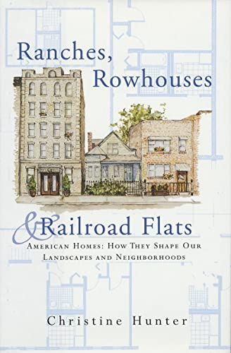 9780393731866: Ranches, Rowhouses, and Railroad Flats: American Homes: How They Shape Our Landscapes and Neighborhoods