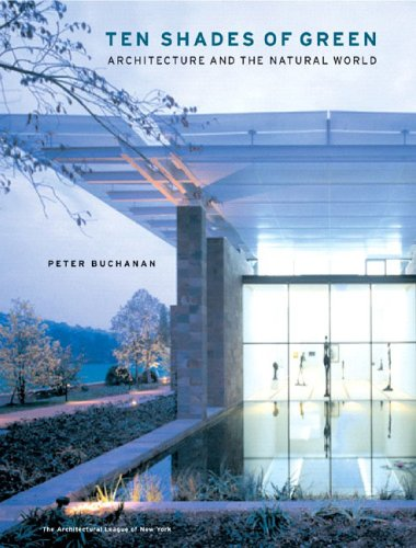 Ten Shades of Green: Architecture and the: Peter Buchanan