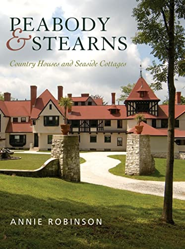 9780393732184: Peabody & Stearns: Country Houses and Seaside Cottages