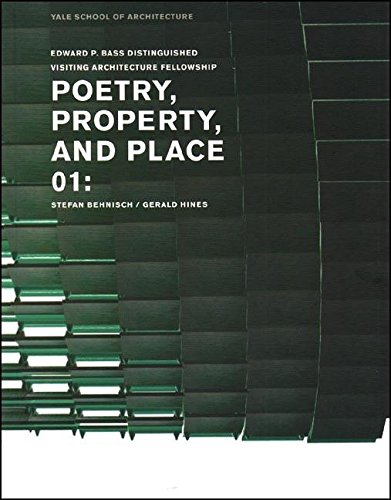 9780393732207: Poetry, Property, and Place, 01:: Stefan Behnisch / Gerald Hines (Edward P. Bass Distinguished Visiting Architecture Fellowship)