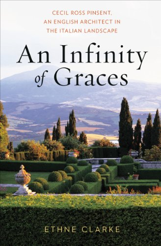 9780393732214: An Infinity of Graces: Cecil Ross Pinsent, an English Architect in the Italian Landscape
