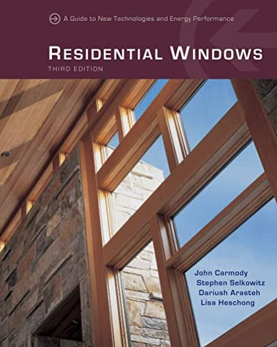Residential Windows: A Guide to New Techonologies and Energy Performance (Paperback): John Carmody