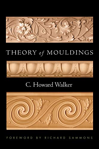 9780393732337: Theory of Mouldings (Classical America Series in Art and Architecture)