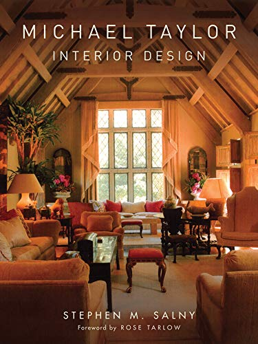 Michael Taylor: Interior Design: Salny, Stephen M.